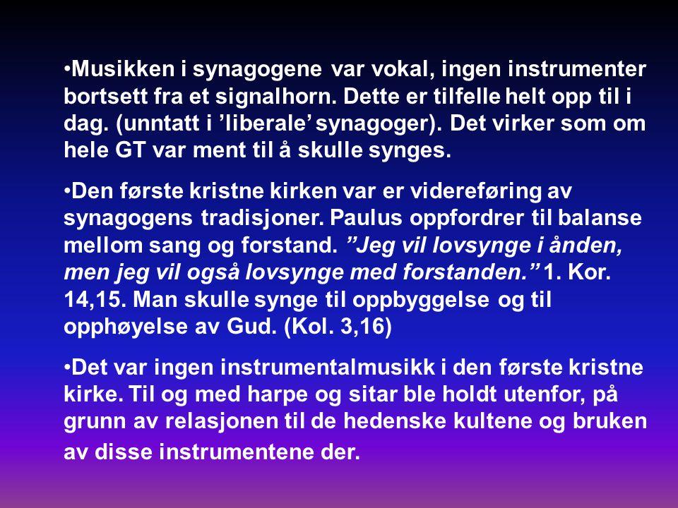 Musikken i synagogene var vokal, ingen instrumenter bortsett fra et signalhorn. Dette er tilfelle helt opp til i dag. (unntatt i 'liberale' synagoger). Det virker som om hele GT var ment til å skulle synges.