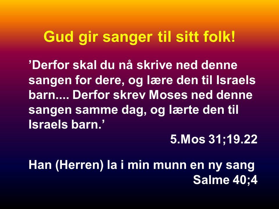 Gud gir sanger til sitt folk!