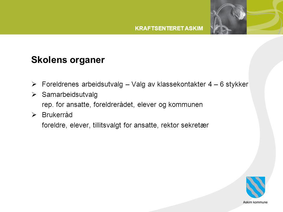 Skolens organer Foreldrenes arbeidsutvalg – Valg av klassekontakter 4 – 6 stykker. Samarbeidsutvalg.