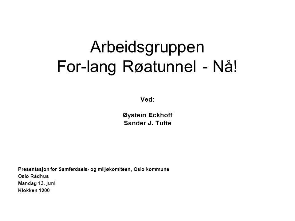 Arbeidsgruppen For-lang Røatunnel - Nå. Ved: Øystein Eckhoff Sander J