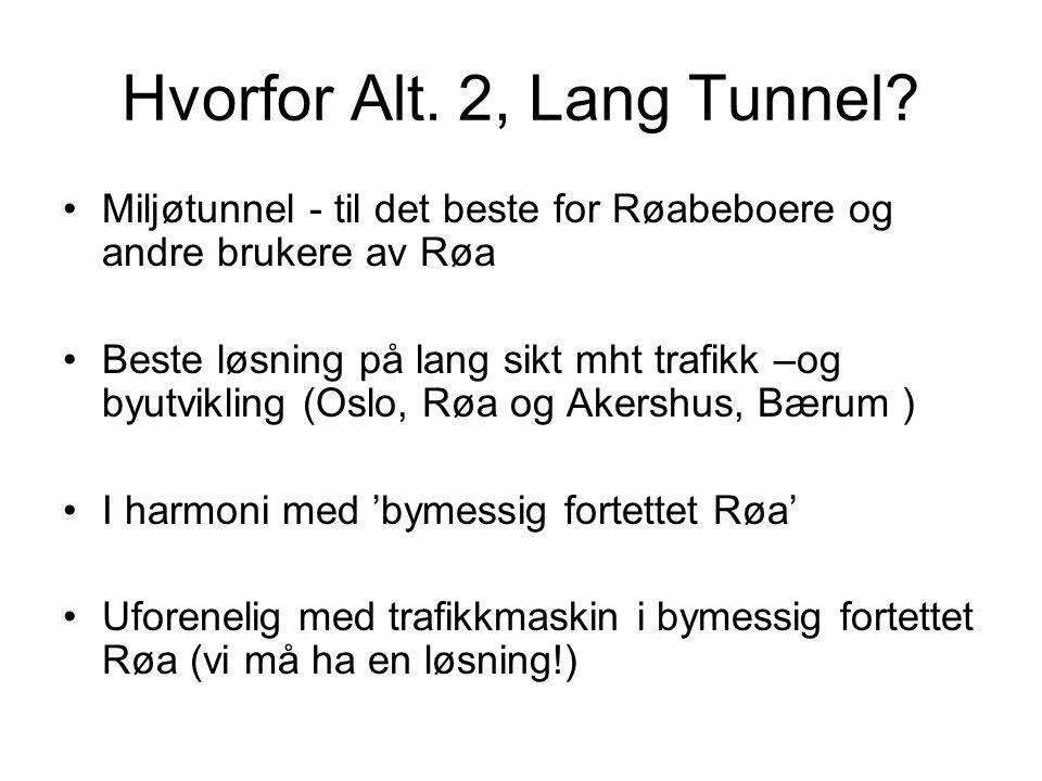 Hvorfor Alt. 2, Lang Tunnel