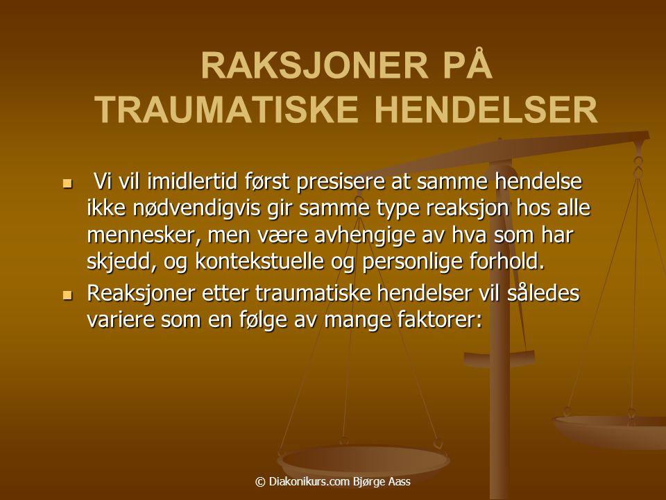 RAKSJONER PÅ TRAUMATISKE HENDELSER