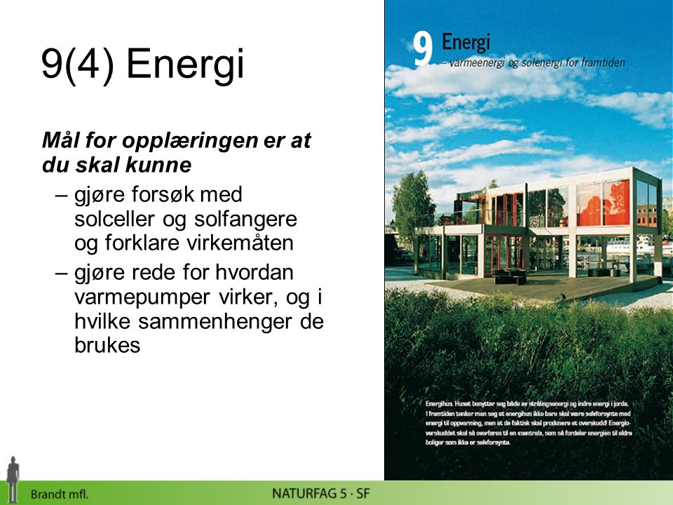 9(4) Energi Mål for opplæringen er at du skal kunne