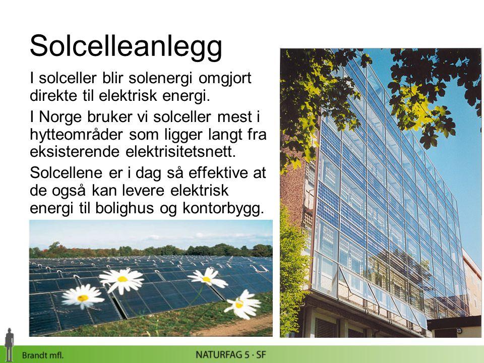 Solcelleanlegg I solceller blir solenergi omgjort direkte til elektrisk energi.