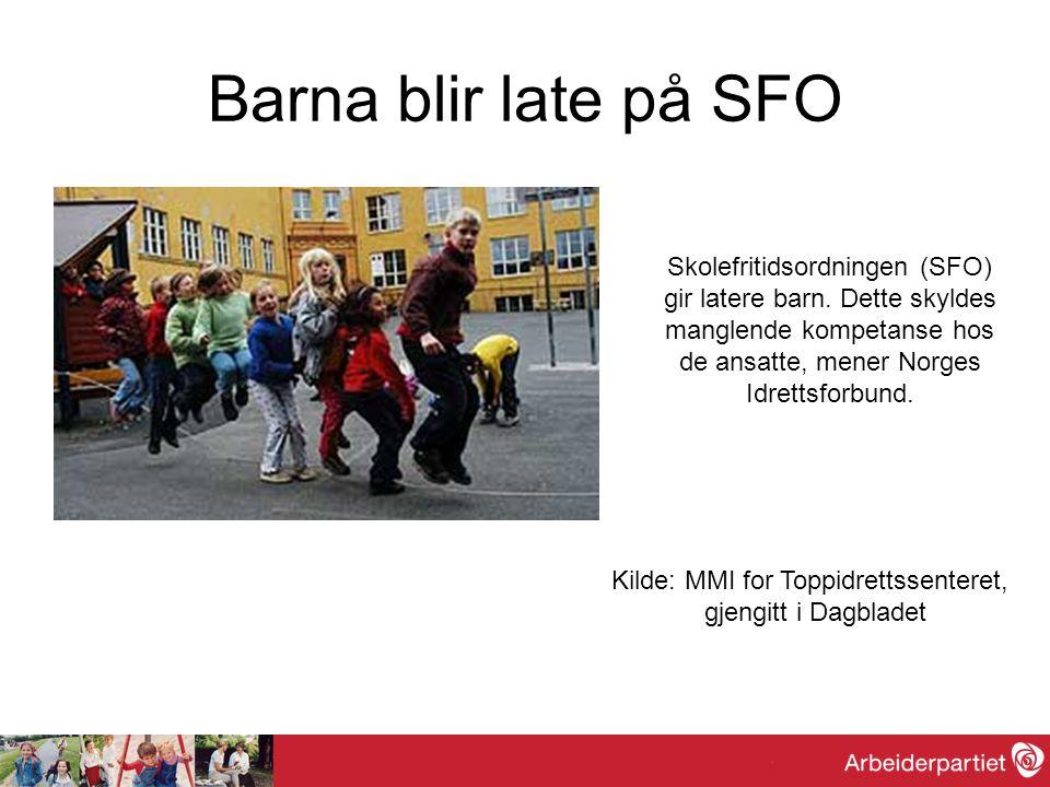 Barna blir late på SFO Skolefritidsordningen (SFO)