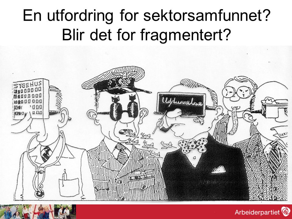 En utfordring for sektorsamfunnet Blir det for fragmentert