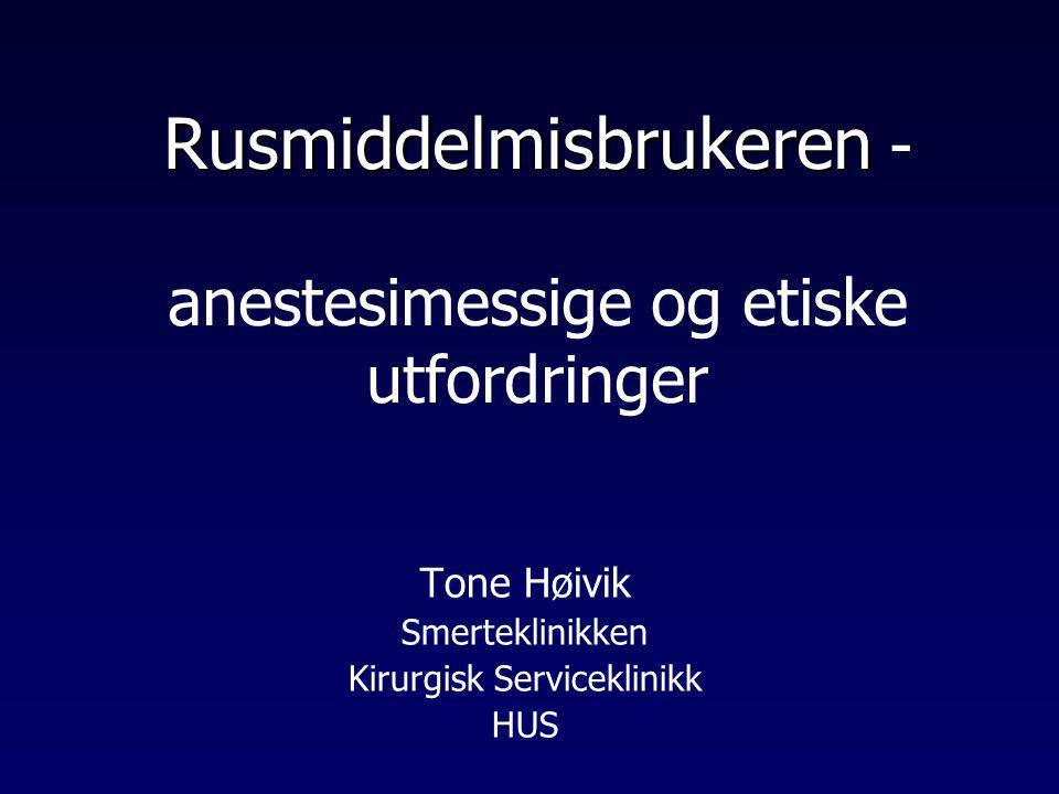 Rusmiddelmisbrukeren - anestesimessige og etiske utfordringer