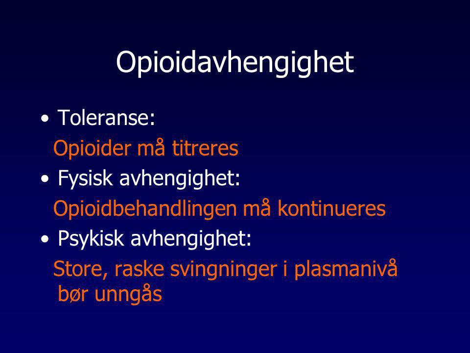 Opioidavhengighet Toleranse: Opioider må titreres Fysisk avhengighet: