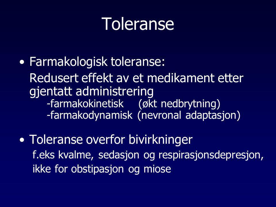 Toleranse Farmakologisk toleranse: