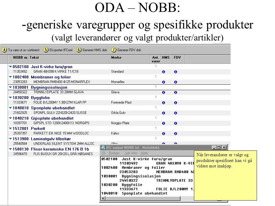 ODA – NOBB: -generiske varegrupper og spesifikke produkter (valgt leverandører og valgt produkter/artikler)