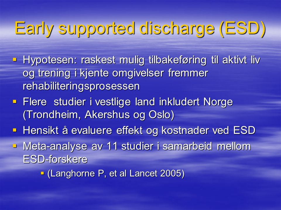 Early supported discharge (ESD)