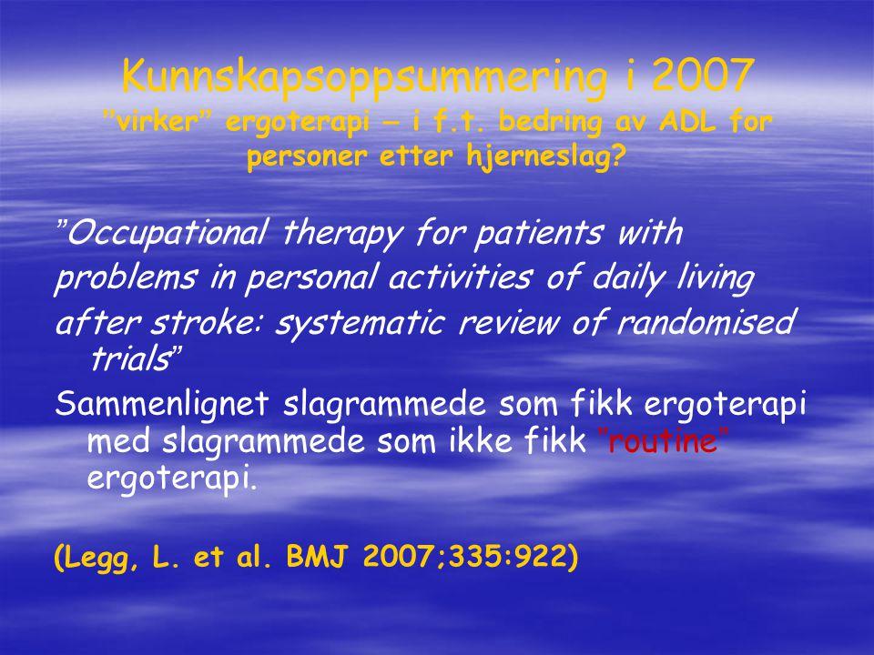 Kunnskapsoppsummering i 2007 virker ergoterapi – i f. t