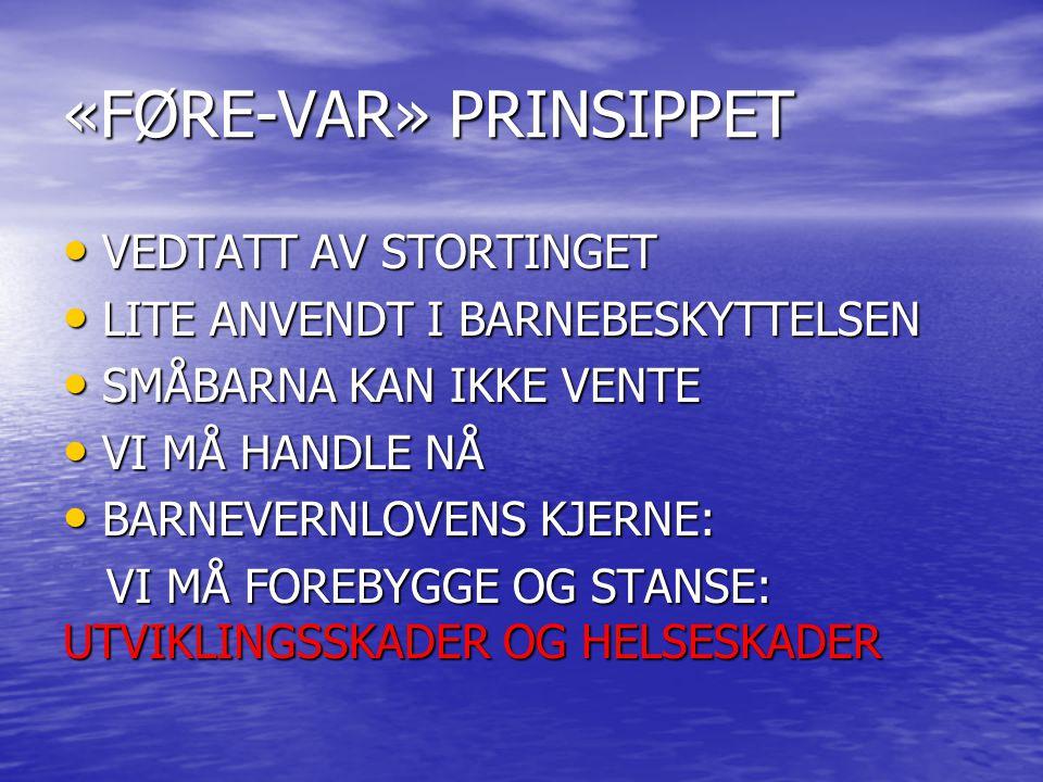 «FØRE-VAR» PRINSIPPET
