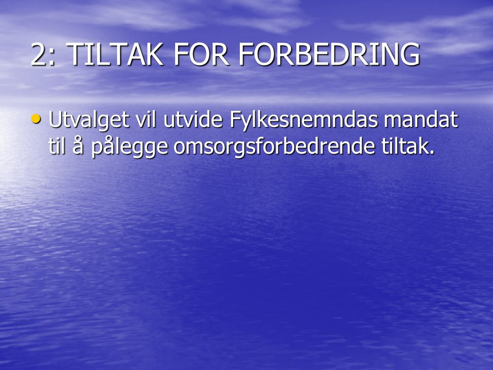 2: TILTAK FOR FORBEDRING