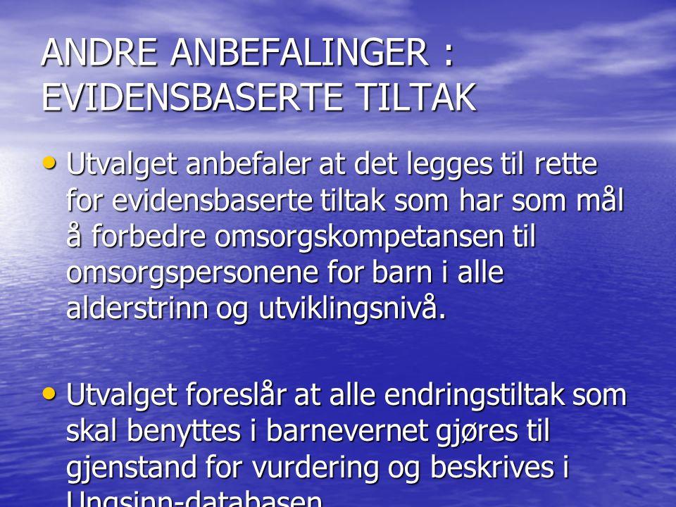 ANDRE ANBEFALINGER : EVIDENSBASERTE TILTAK