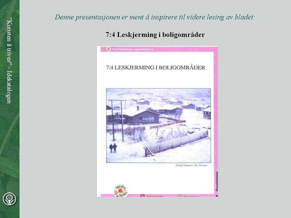 Denne presentasjonen er ment å inspirere til videre lesing av bladet: 7:4 Leskjerming i boligområder