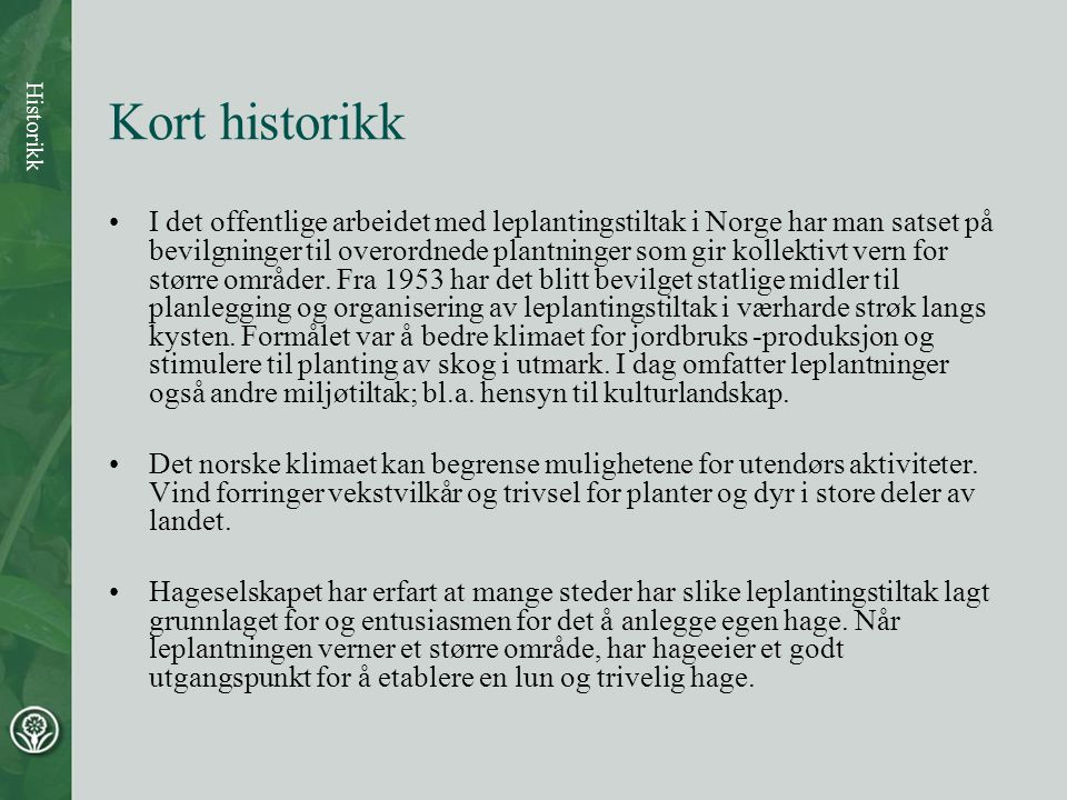 Kort historikk Historikk.