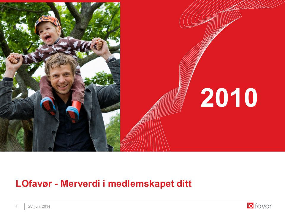 2010 LOfavør - Merverdi i medlemskapet ditt 1 3. april 2017