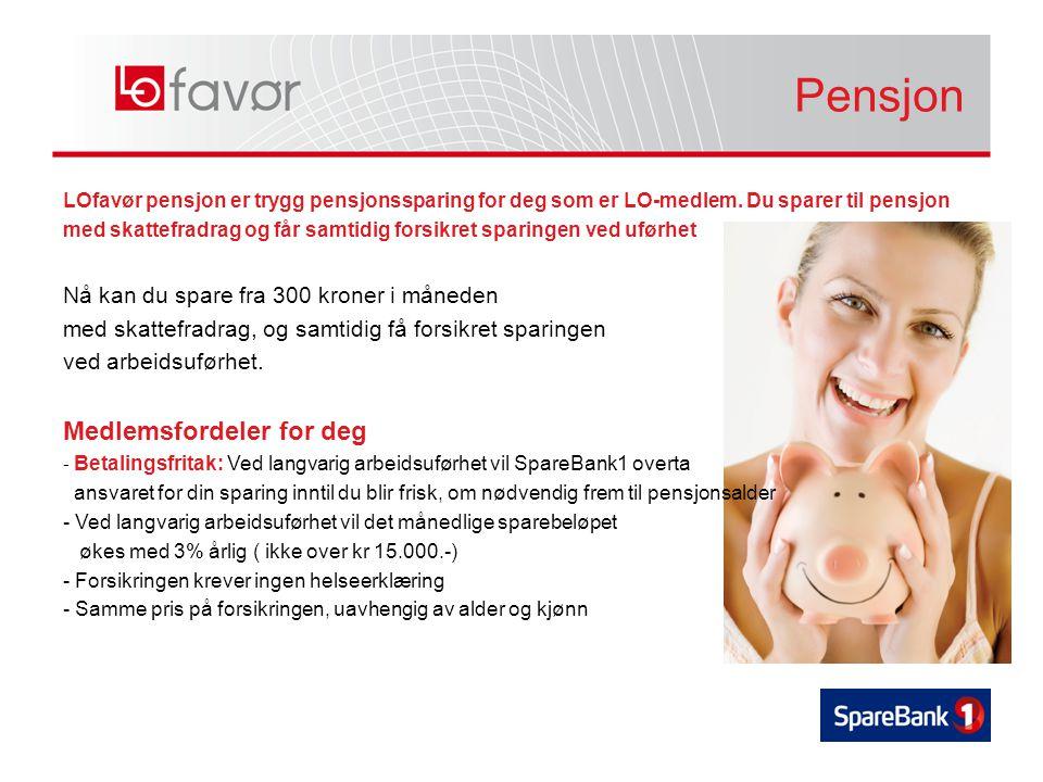 Pensjon Pensjon Medlemsfordeler for deg