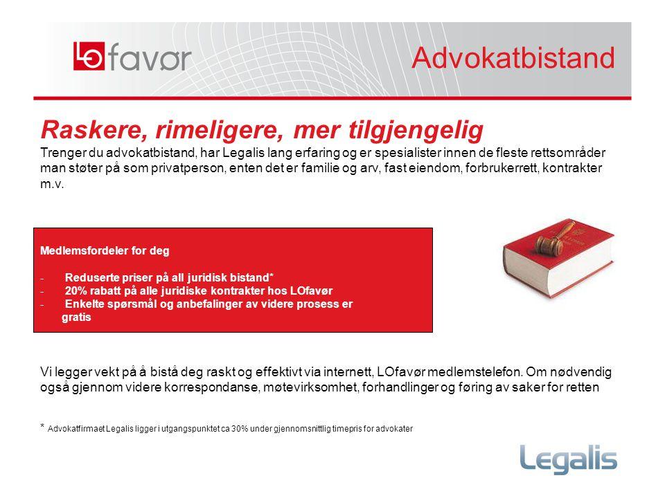Advokatbistand Advokatbistand Raskere, rimeligere, mer tilgjengelig