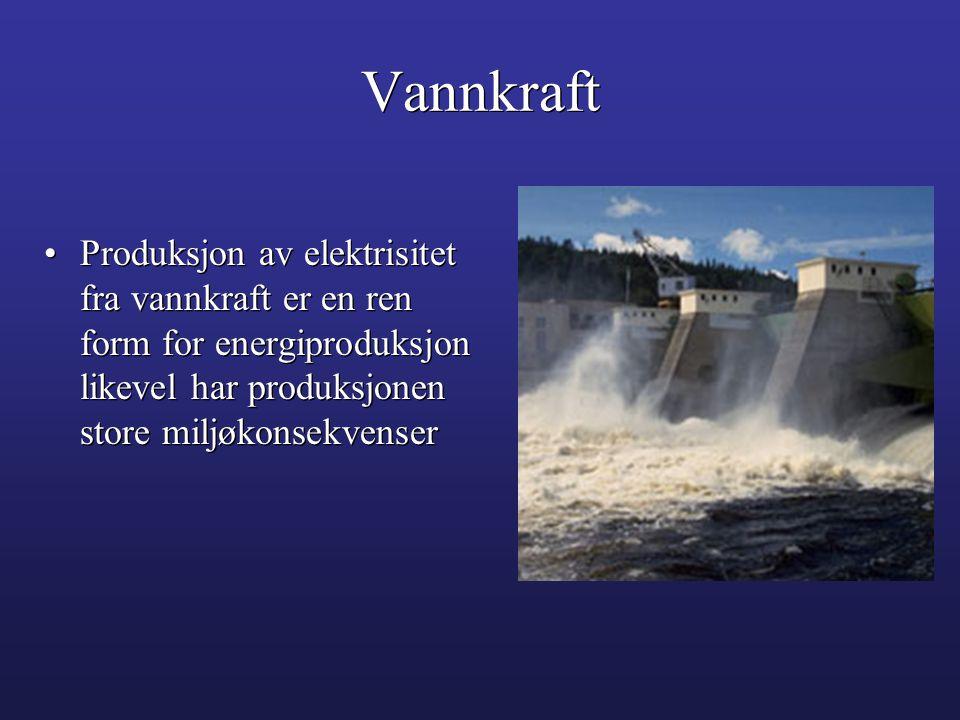 Vannkraft Produksjon av elektrisitet fra vannkraft er en ren form for energiproduksjon likevel har produksjonen store miljøkonsekvenser.