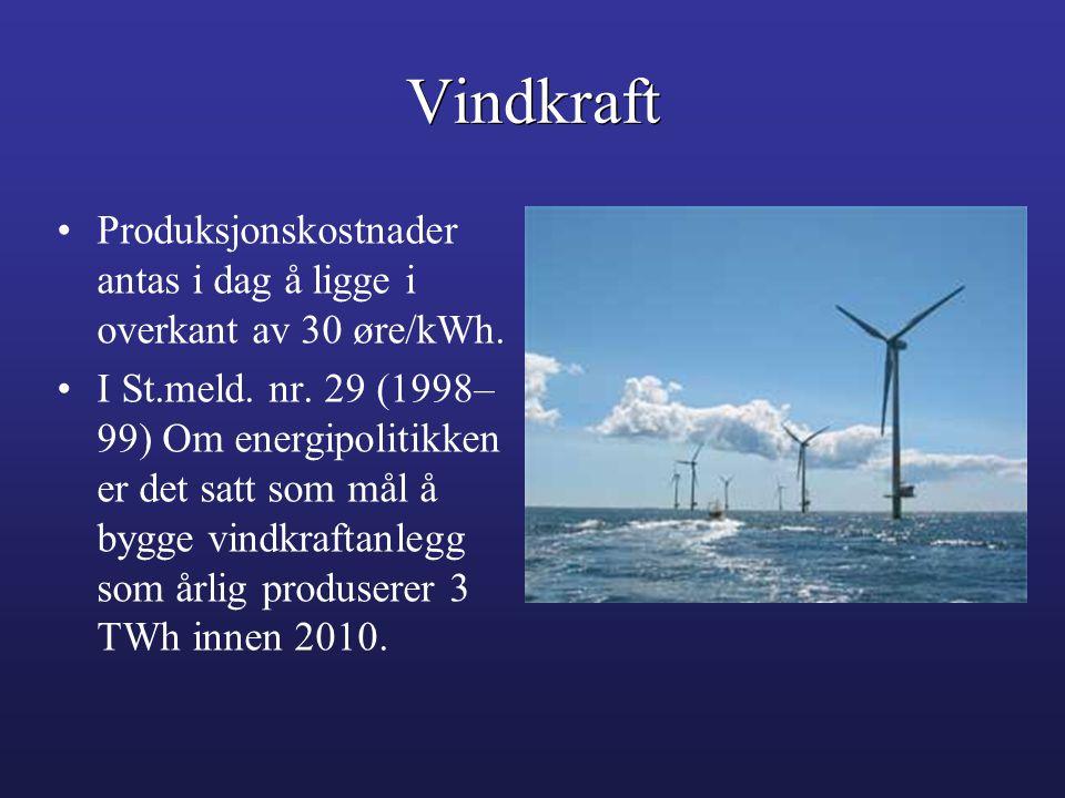 Vindkraft Produksjonskostnader antas i dag å ligge i overkant av 30 øre/kWh.