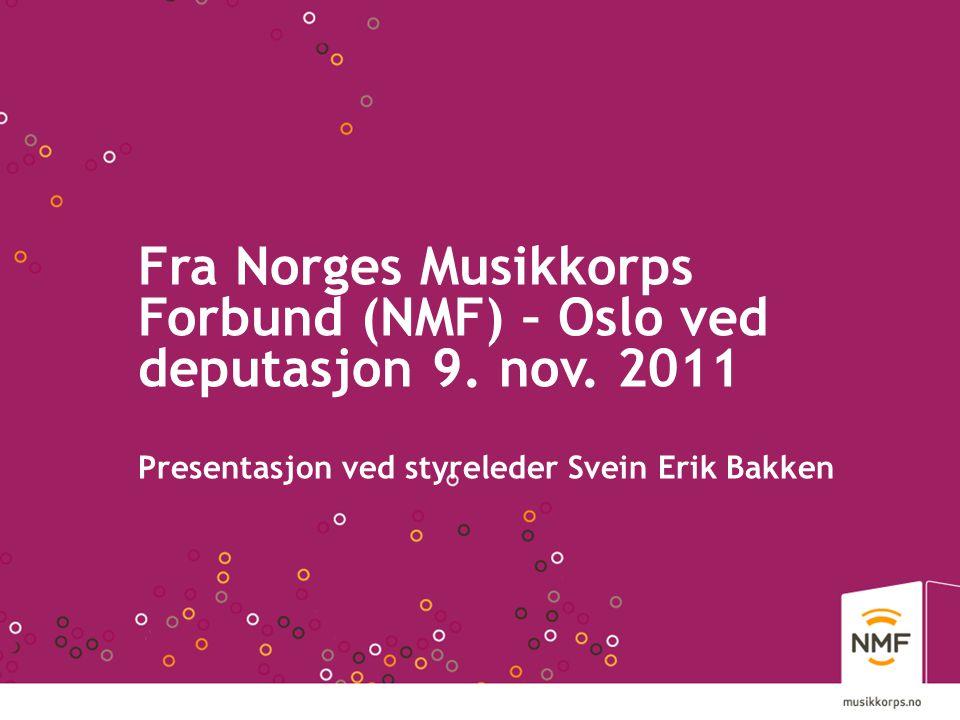Fra Norges Musikkorps Forbund (NMF) – Oslo ved deputasjon 9. nov