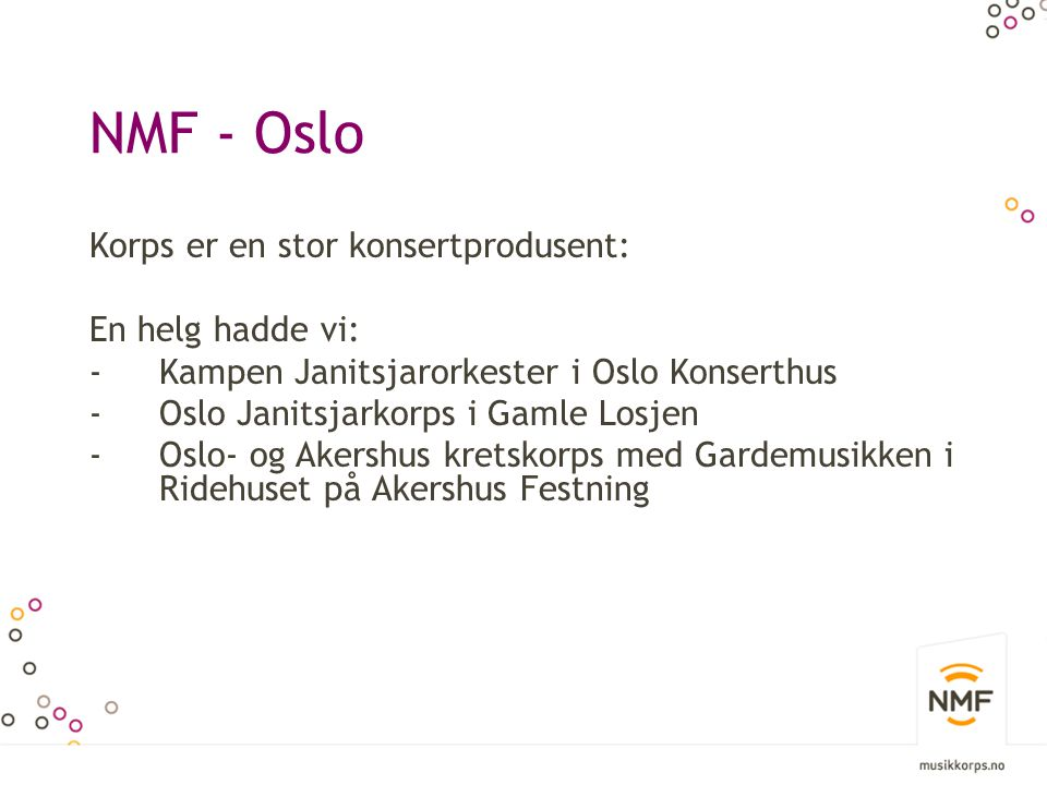 NMF - Oslo Korps er en stor konsertprodusent: En helg hadde vi: