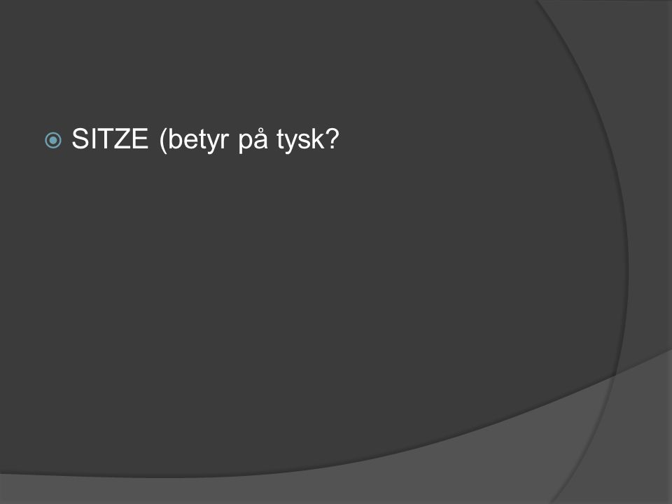 SITZE (betyr på tysk