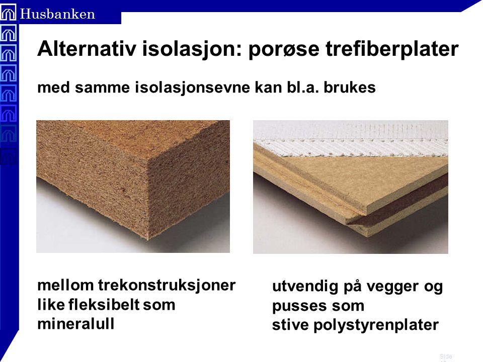 Alternativ isolasjon: porøse trefiberplater