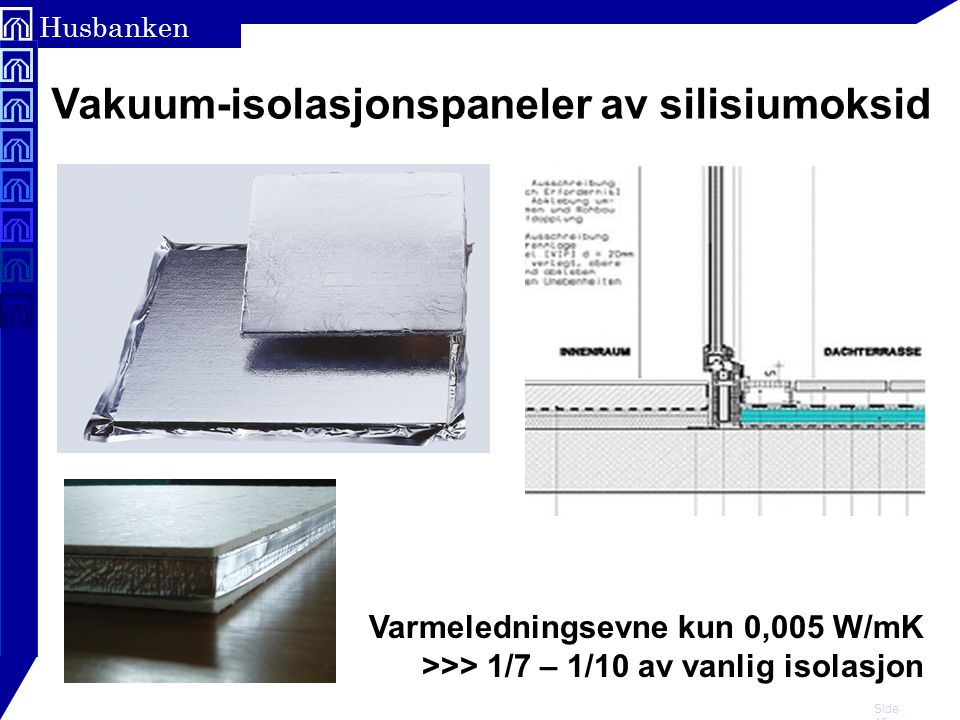 Vakuum-isolasjonspaneler av silisiumoksid