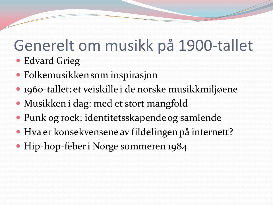 Generelt om musikk på 1900-tallet
