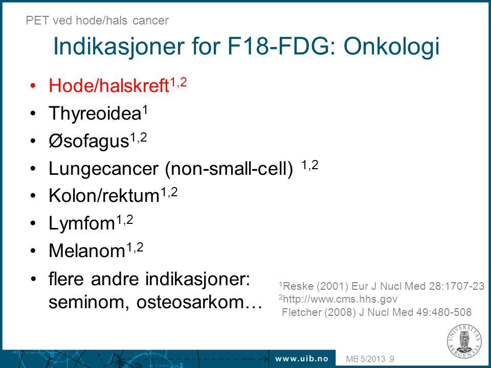Indikasjoner for F18-FDG: Onkologi