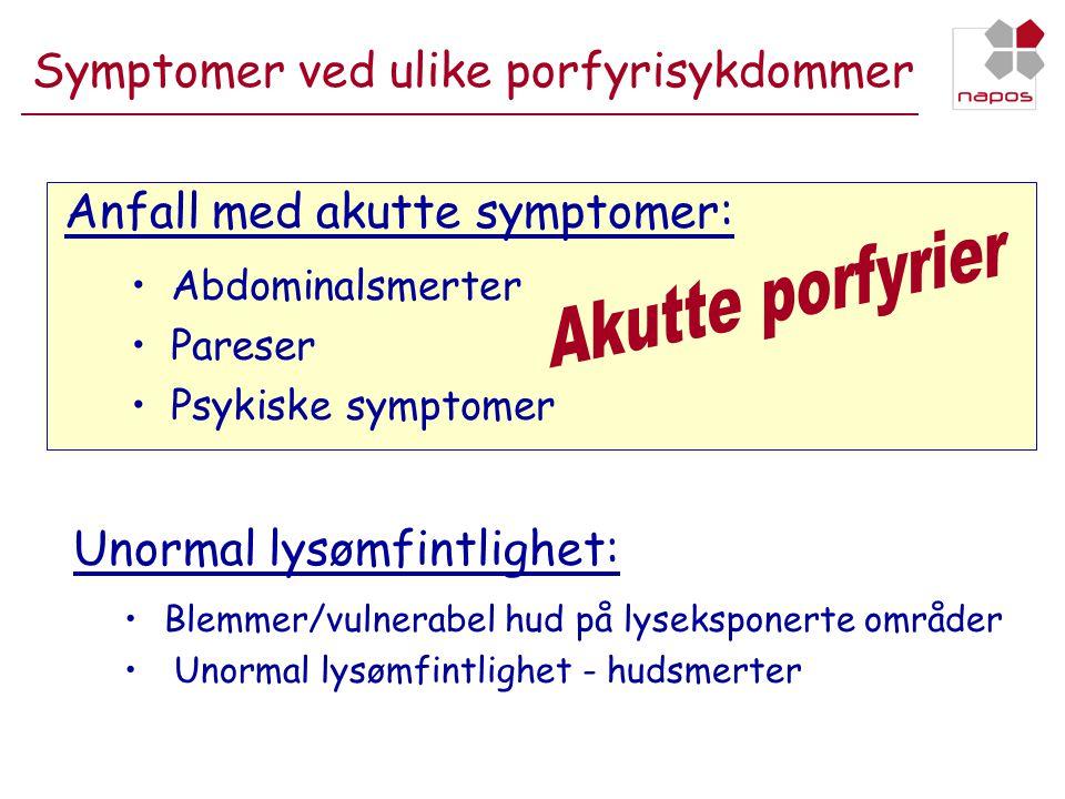 Symptomer ved ulike porfyrisykdommer