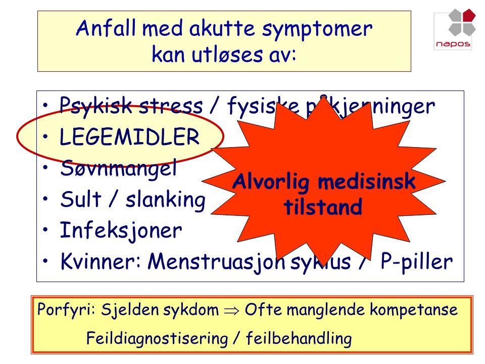 Anfall med akutte symptomer kan utløses av: