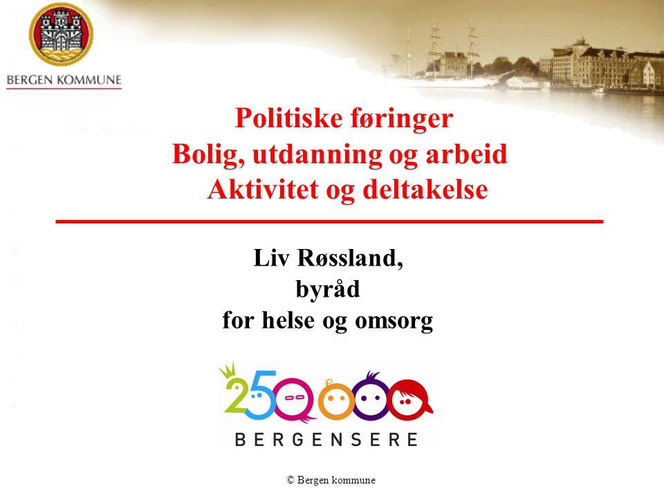 Politiske føringer Bolig, utdanning og arbeid Aktivitet og deltakelse