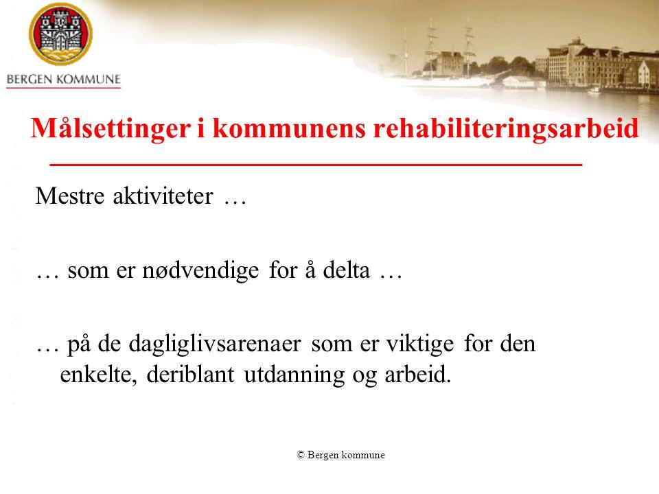 Målsettinger i kommunens rehabiliteringsarbeid