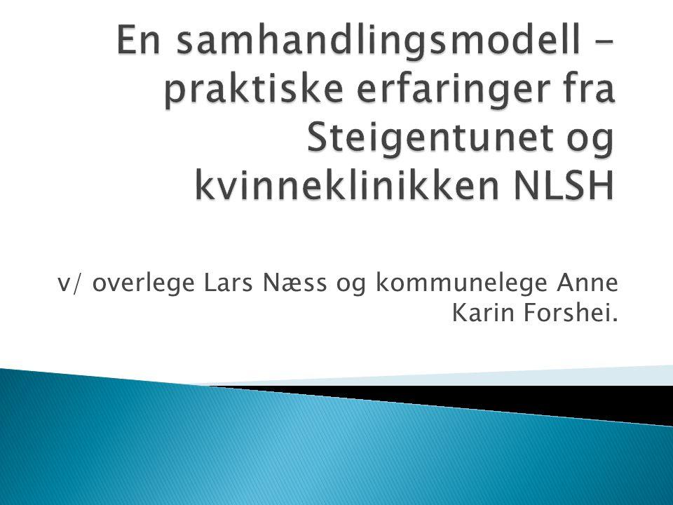 v/ overlege Lars Næss og kommunelege Anne Karin Forshei.