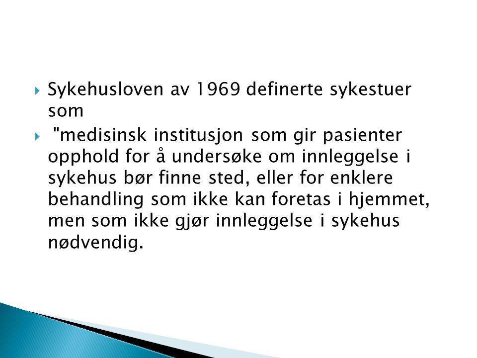 Sykehusloven av 1969 definerte sykestuer som