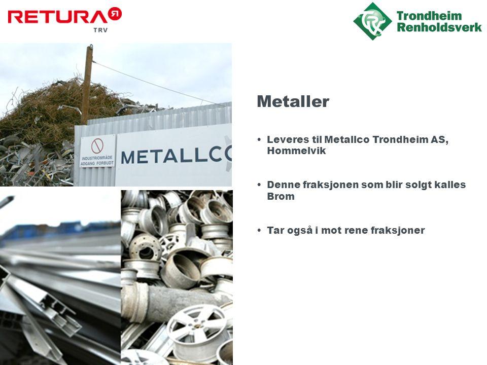 Metaller Leveres til Metallco Trondheim AS, Hommelvik