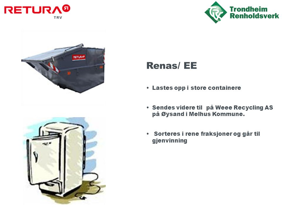 Renas/ EE Lastes opp i store containere