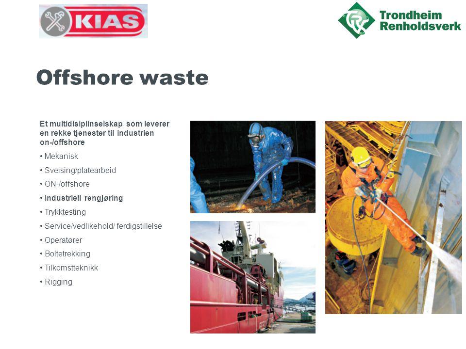 Offshore waste Et multidisiplinselskap som leverer en rekke tjenester til industrien on-/offshore. Mekanisk.