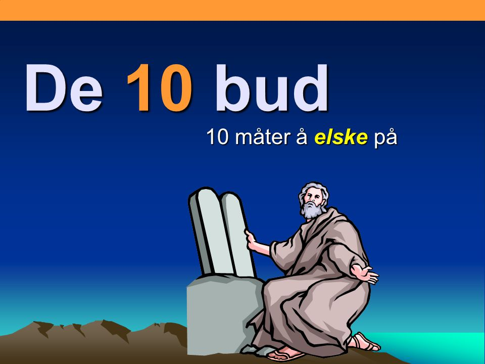 De 10 bud 10 måter å elske på