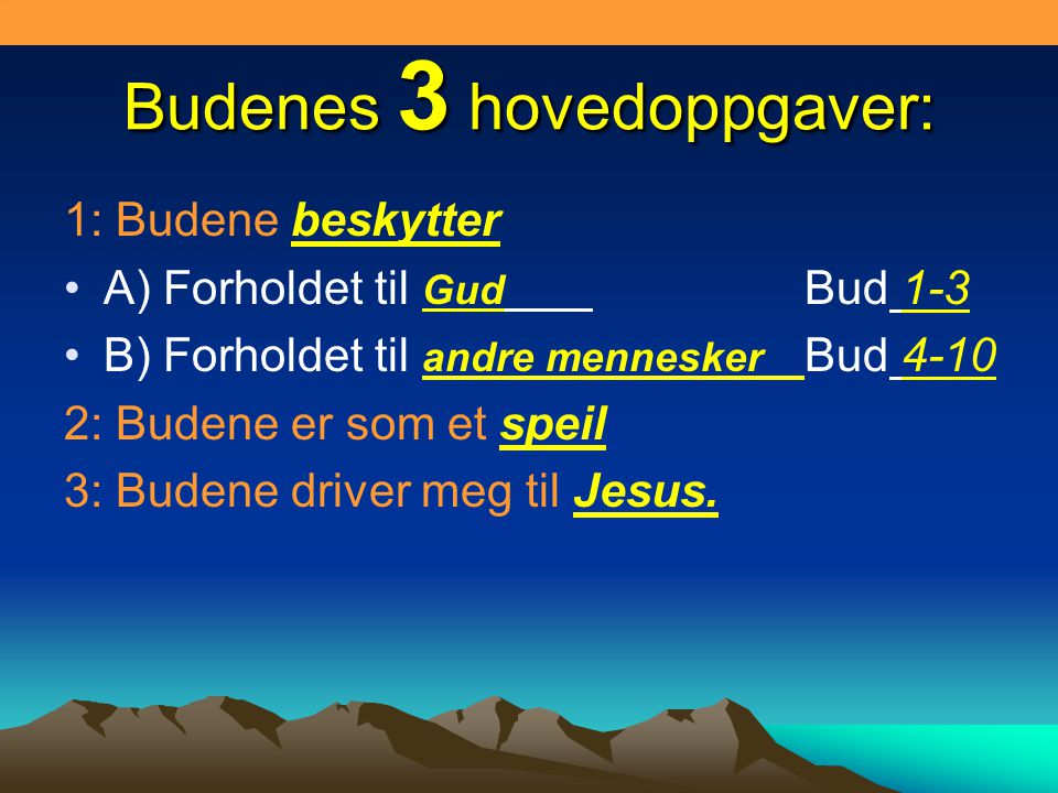 Budenes 3 hovedoppgaver: