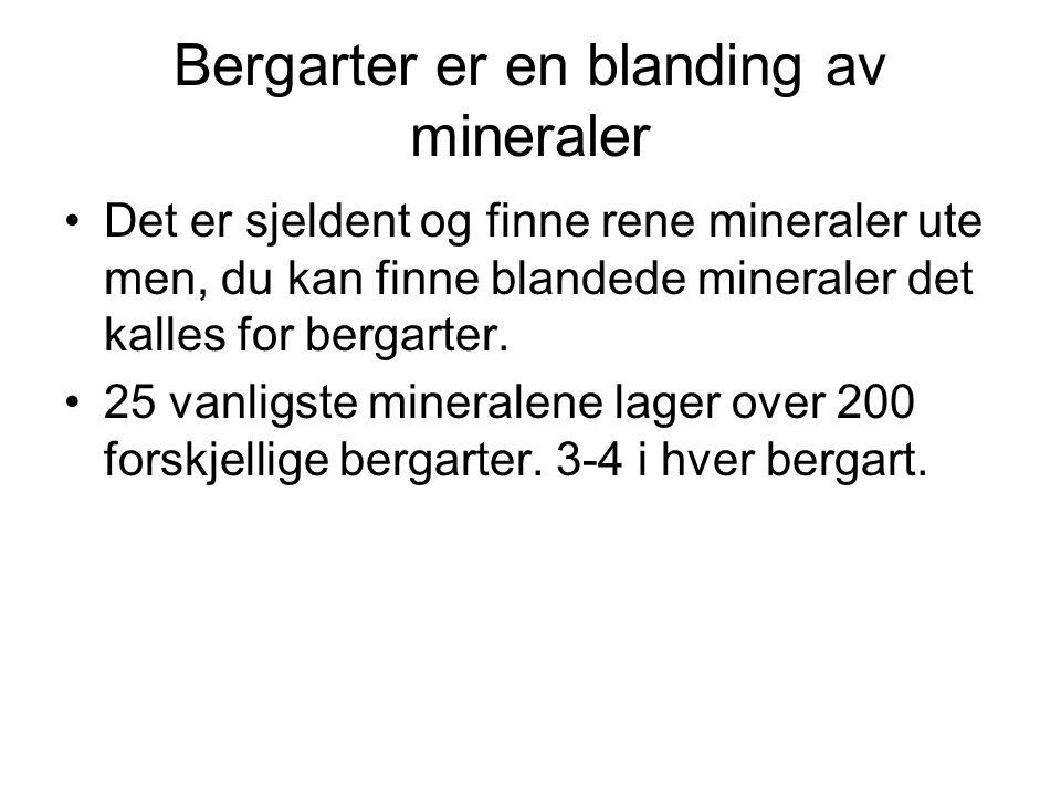 Bergarter er en blanding av mineraler