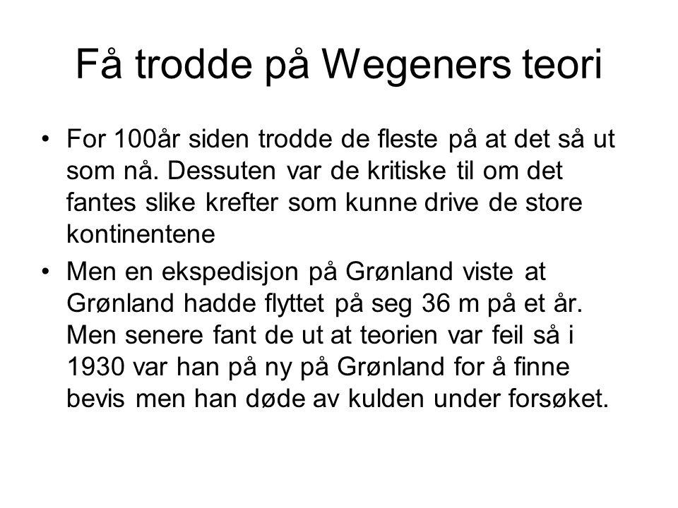 Få trodde på Wegeners teori