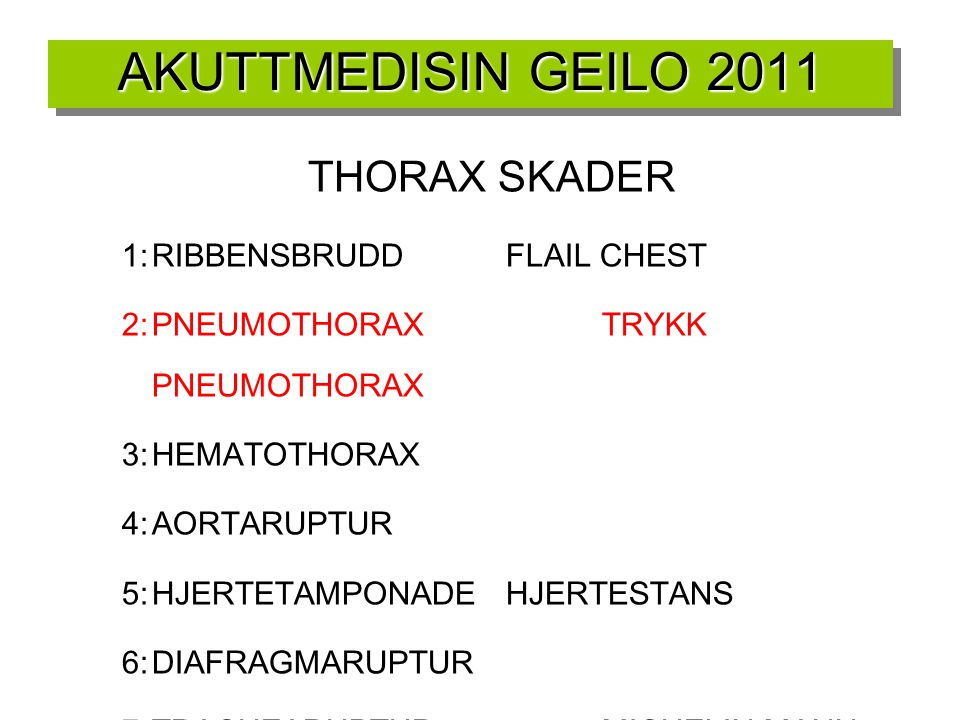AKUTTMEDISIN GEILO 2011 THORAX SKADER 1: RIBBENSBRUDD FLAIL CHEST