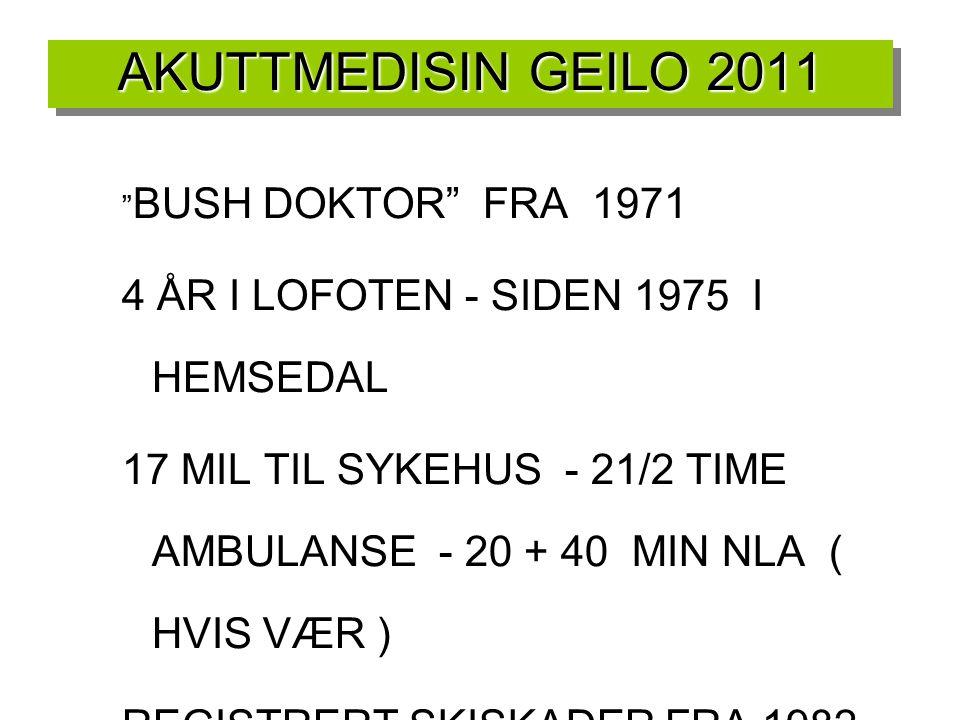 AKUTTMEDISIN GEILO 2011 4 ÅR I LOFOTEN - SIDEN 1975 I HEMSEDAL