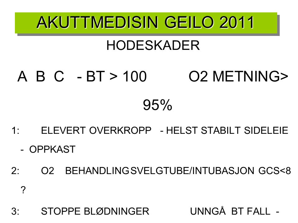 A B C - BT > 100 O2 METNING> 95%