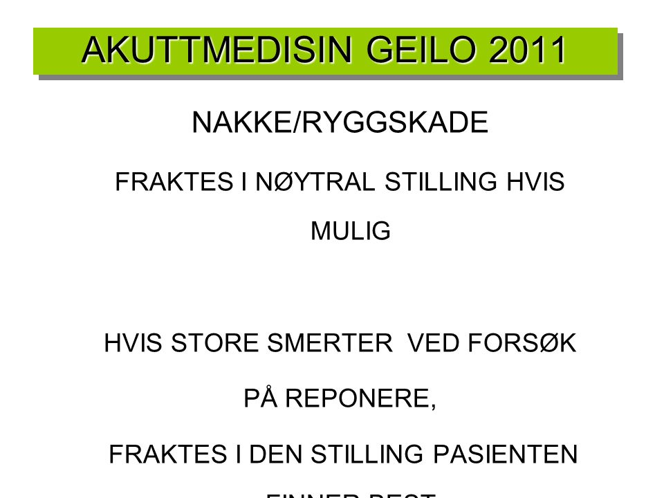 AKUTTMEDISIN GEILO 2011 NAKKE/RYGGSKADE